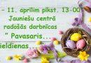 """Radošās darbnīcas """"Pavasaris…Lieldienas…"""""""